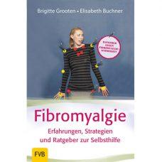 Fibromyalgie – Erfahrungen, Strategien Und...
